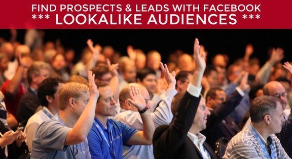 How to use Facebook Lookalike Audiences to find new leads and prospects