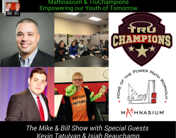 The Mike and Bill Show, Kevin Tatulyan, Isiah Beachamp discuss TruChampions & Mathnasium