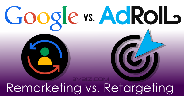 Google vs AdRoll, remarketing vs retargeting by 3V, a metro Detroit leader in retargeting and PPC services