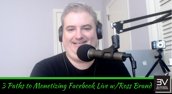 3 Paths to Monetizing Facebook LIve Videos